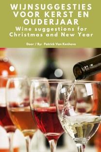Wijnsuggesties voor Kerst en Oudejaar - Patrick Van Kenhove