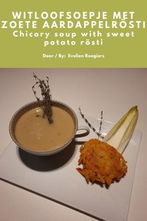 Witloofsoepje met zoete aardappelrösti - Evelien Roegiers