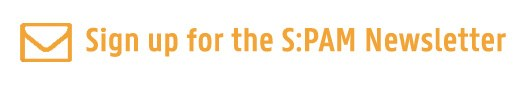 Sign up for the S:PAM newsletter