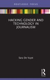 Hacking Gender and Technology in Journalism 1st Edition