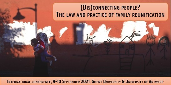 "International Conference ""(Dis)connecting People? The law and practice of family reunification"""