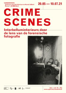 CRIME SCENES. Interbelluminterieurs door de lens van de forensische fotografie